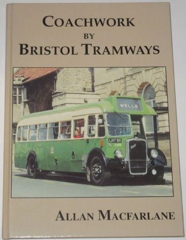 Coachwork by Bristol Tramways, by Alan MacFaralane